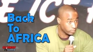 Back To Africa (Stand Up Comedy)