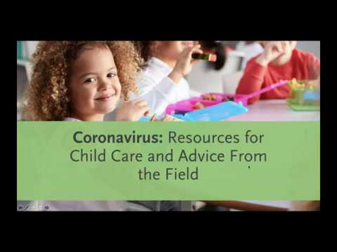 Coronavirus Webinar: Resources for Child Care and Advice from the Field
