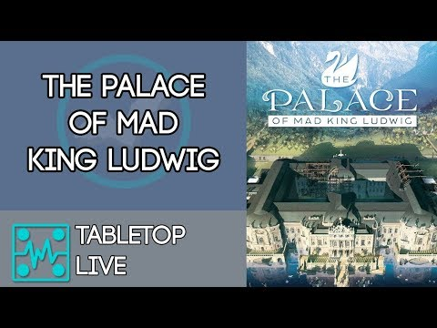 Tabletop Live: The Palace of Mad King Ludwig