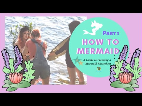 How To Mermaid - Episode 1: How to Plan a Mermaid Photoshoot