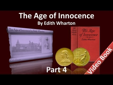 Part 4 - The Age of Innocence Audiobook by Edith Wharton (Ch