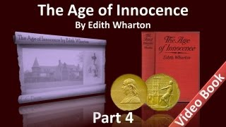 Part 4 - The Age of Innocence Audiobook by Edith Wharton (Chs 23-30)(, 2012-07-05T07:02:10.000Z)