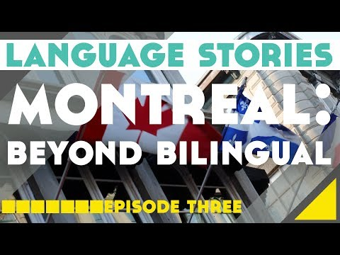 Montreal, more than just bilingual!
