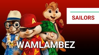Wamlambez - Sailors Gang (Chipmunk Version)
