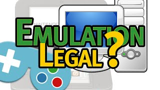 Is it Legal to use Emulators? Is emulation illegal / allowed?