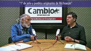 Voces de cambio  - 1 de julio y los pueblos originarios de Michoacán