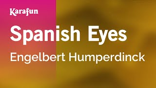 Karaoke Spanish Eyes - Engelbert Humperdinck *