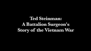 ted steinman a battalion surgeon s story of the vietnam war