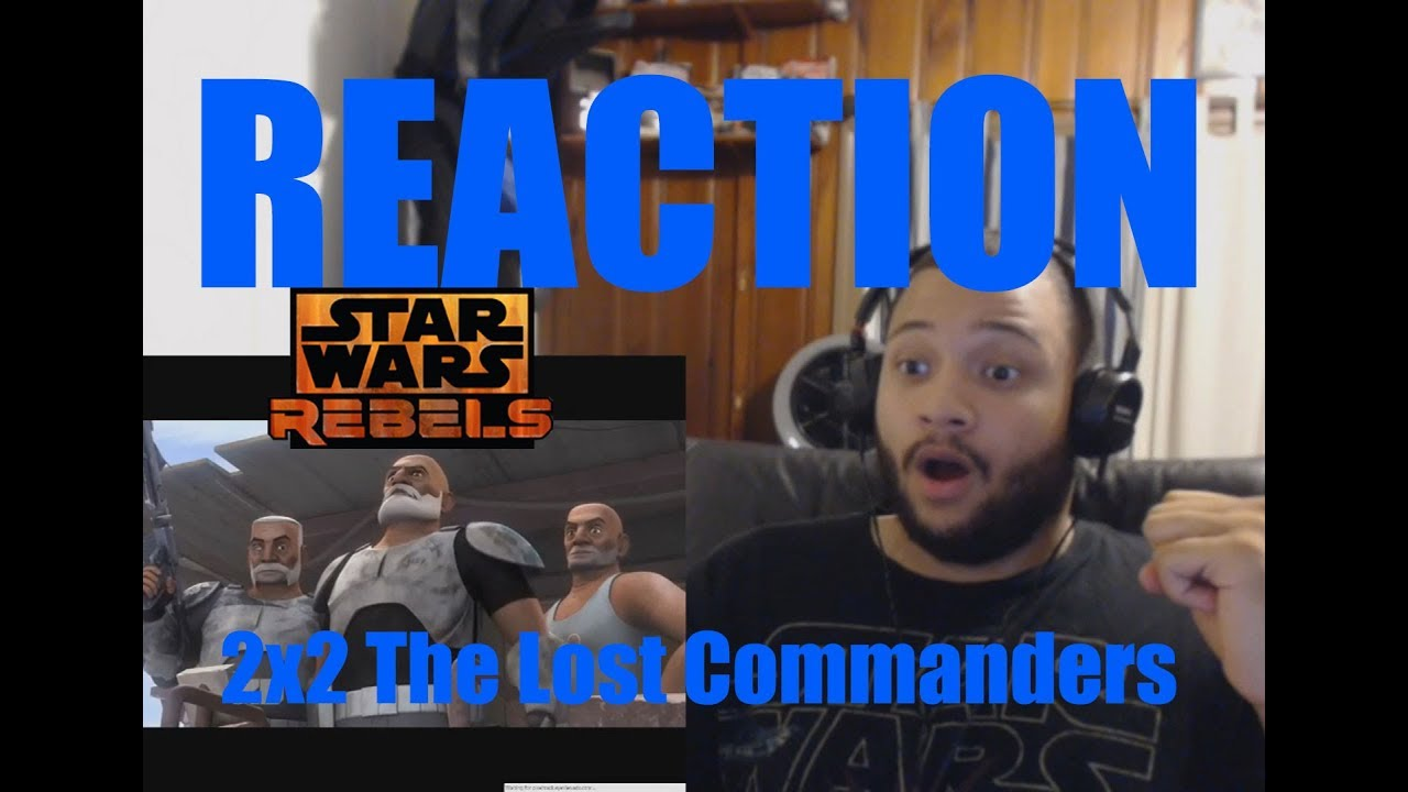 Download Star Wars Rebels Reaction Series Season 2 Episode 2 - The Lost Commanders