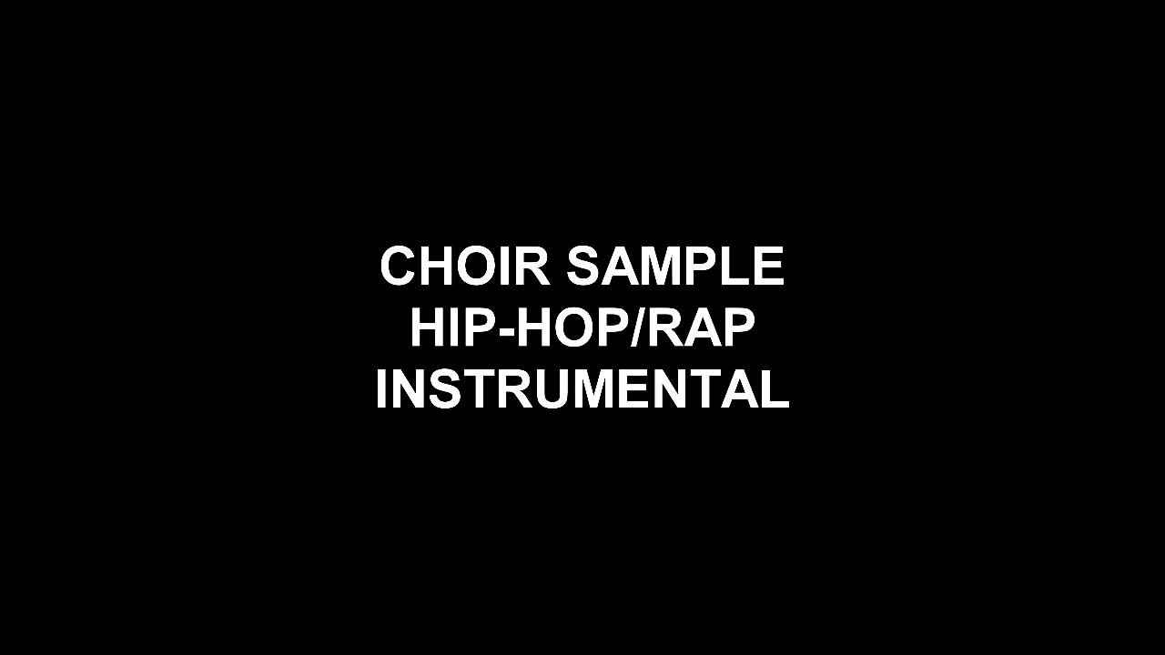 Hip-Hop/Rap Instrumental (Choir Sample) - YouTube