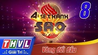 THVL   Ai sẽ thành Sao - Tập 8: Vòng đối đầu thumbnail