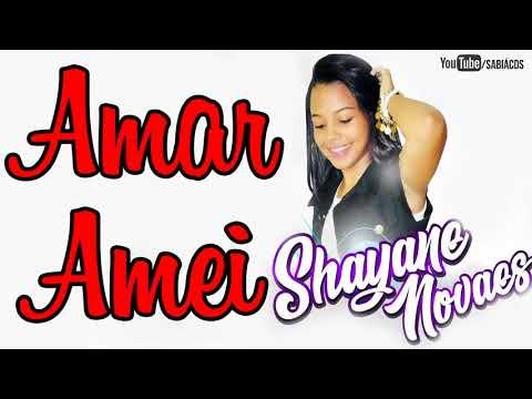 Shayane Novaes -  Amar, Amei - Música Nova 2018 - CD Completo