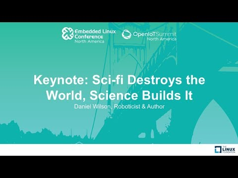 Keynote: Sci-fi Destroys the World, Science Builds It - Daniel Wilson, Roboticist & Author