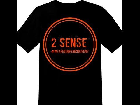 "2 Sense ""wearekingsandqueens"""
