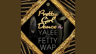 Pretty Girl Dance Pt. 2 (Clean) (feat. Fetty Wap)