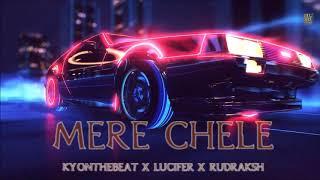 Mere Chele - KYonthebeat X Alex Lucifer X Rudraksh - LATEST RAP SONG 2020