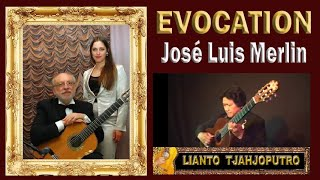 Evocation - Jose Luis Merlin - Guitarist : Lianto Tjahjoputro
