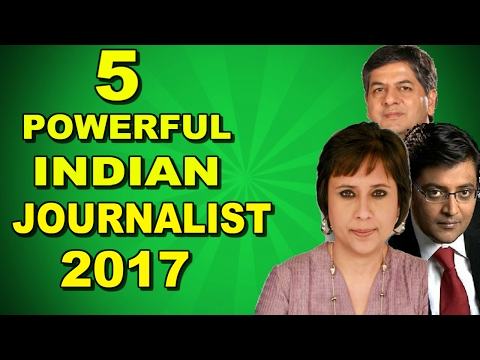 Top 5 most powerful Indian Journalist |  2017 |  India's Top Facts