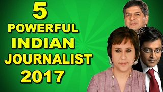 Top 5 most powerful Indian Journalist    2017    India's Top Facts