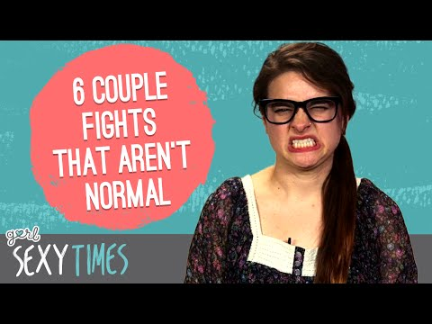 6 Fights That Aren't Normal In A Healthy Relationship