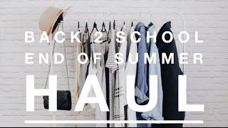 Back 2 School/End of Summer HAUL