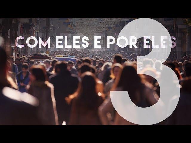 COM ELES E POR ELES - 3 de 5 - O chamado e a cidade