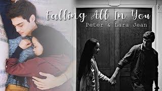 Peter & Lara Jean || Falling All In You