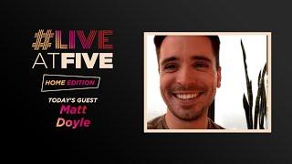 #LiveatFive: Home Edition with Matt Doyle