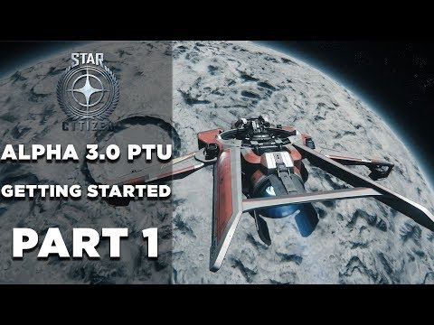 "STAR CITIZEN - ALPHA 3.0 PTU - Part 1 ""Getting Started / Trip to Levski"""