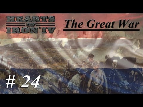 Let's Play Hearts of Iron IV - The Great War Mod - Netherlands: Part 24 When Others Take Control |