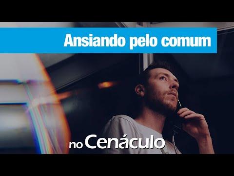 Ansiando pelo comum | no Cenáculo 26/06/2020