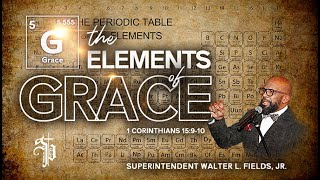 Sunday, October 18, 2020 // THE ELEMENTS OF GRACE // 1 Corinthians 15:9-10