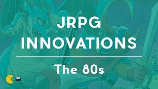 A brief history of Japanese RPG innovations - the 80s