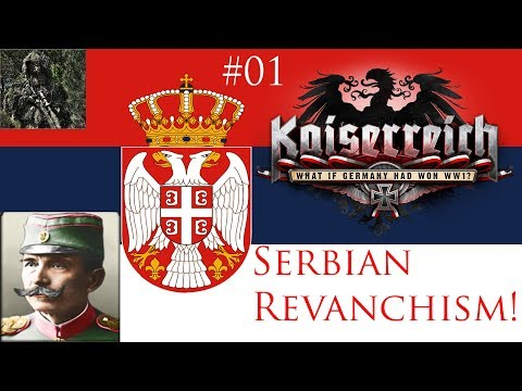 Serbian Revanchism! | HoI IV: Kaiserreich - The Kingdom of Serbia | Review and Series #01