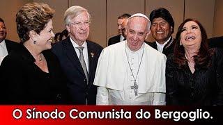 O Sínodo Comunista do Bergoglio provoca indignação nos católicos.