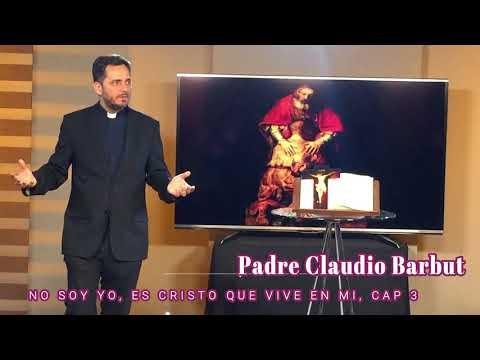 PADRE CLAUDIO BARBUT SERIE 3 DE 3 NO SOY YO, ES CRISTO QUE VIVE EN MI