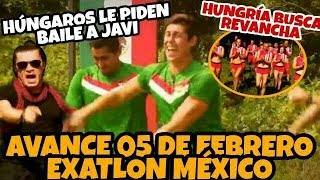 AVANCE 05 de Febrero EXATLÓN MÉXICO   ¿Húngaros BUSCAN revancha? ¿le piden BAILE a JAVI?