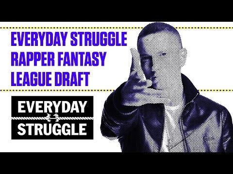 The Rapper Fantasy League Draft   Everyday Struggle
