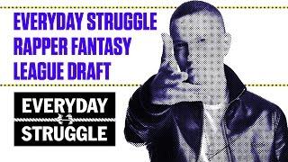 The Rapper Fantasy League Draft | Everyday Struggle