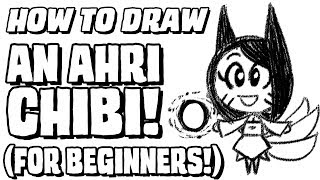 HOW TO DRAW an Ahri chibi (for beginners)