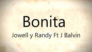Bonita JOWELL Y RANDY FT J BALVIN LETRA 2017.mp3
