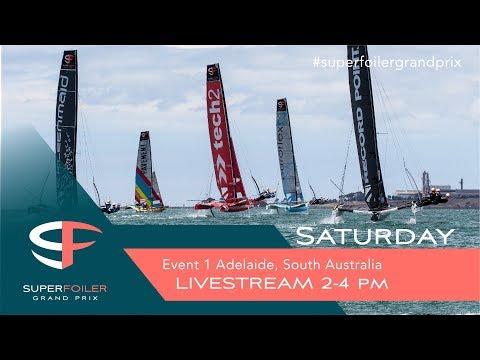 Superfoiler Live Stream Event 1 - Adelaide, Saturday