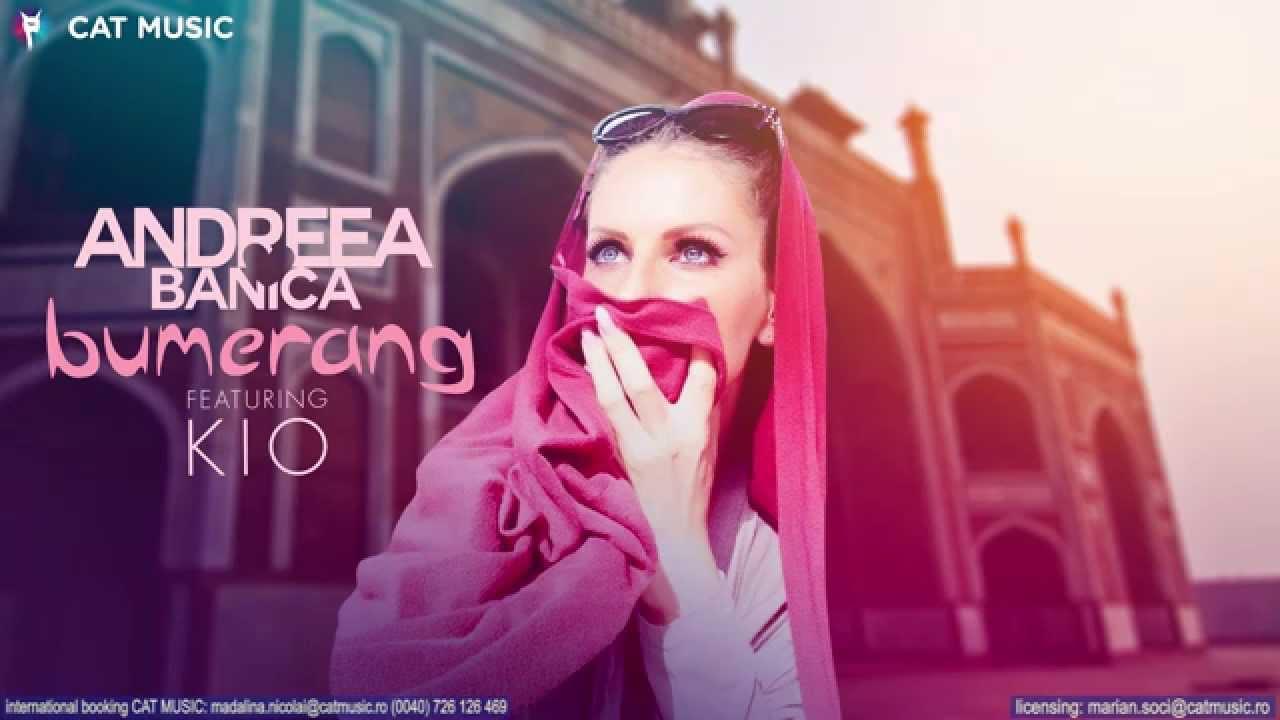 Andreea Banica feat. Kio - Bumerang (Official Single)