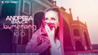 Repeat youtube video Andreea Banica feat. Kio - Bumerang (Official Single)