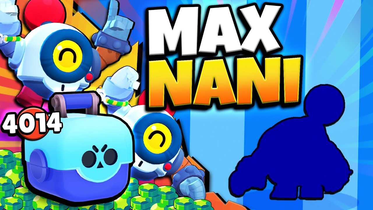 Download 4000 BRAWL BOXES for NANI! Gemming, Maxing & Playing in EVERY MODE with NANI!