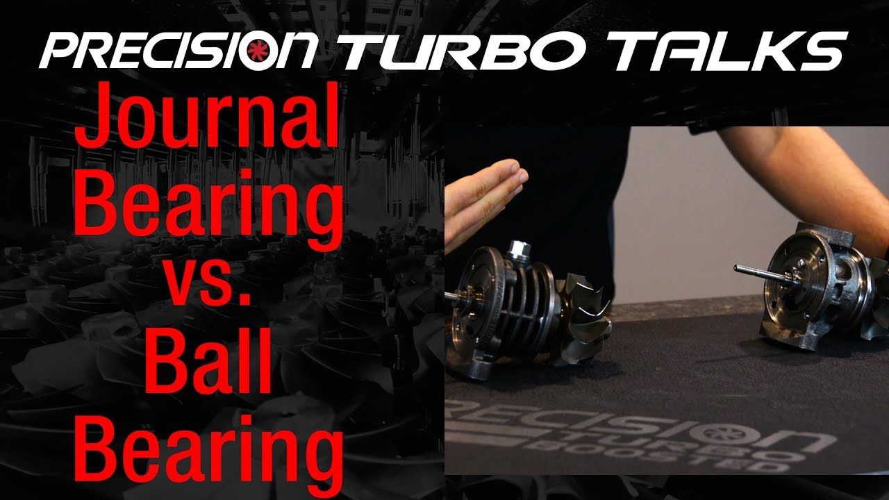 Journal Bearing Turbos V's Ball Bearing Turbos