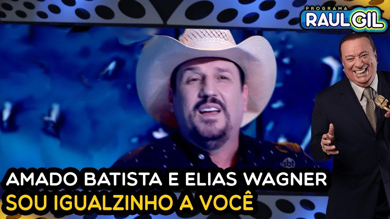 100 Amado Batista Elias Wagner Igualzinho A Você