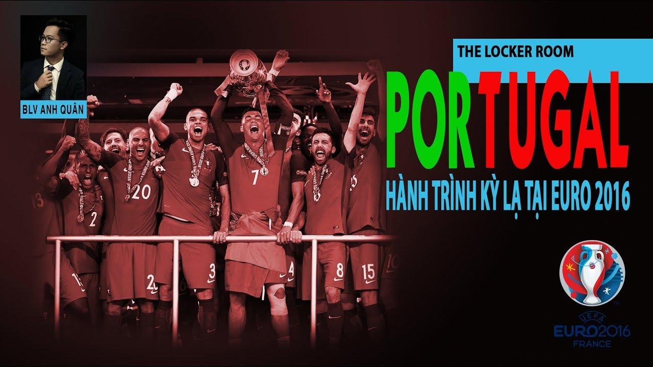 THE LOCKER ROOM NO.11 | BỒ ĐÀO NHA VÀ HÀNH TRÌNH KỲ LẠ TẠI EURO 2016