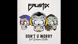 Faustisk   Don`t U Worry Feat Barbara Moleko 10Hours