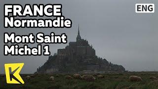 【K】France Travel-Normandie[프랑스 여행-노르망디]몽생미셸 투어 1 영화 라스트콘서트 무대/Mont Saint Michel 1/Last Concert/Film